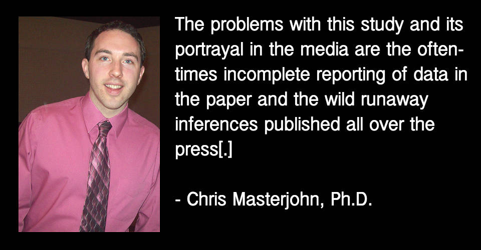 The problems with this study and its  portrayal in the media are the often- times incomplete reporting of data in  the paper and the wild runaway  inferences published all over the  press[.]  - Chris Masterjohn