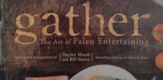 Review: Gather — The Art of Paleo Entertaining